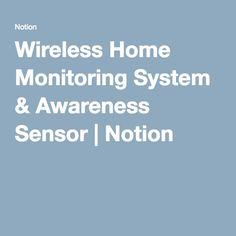 Wireless Home Monitoring System & Awareness Sensor | Notion