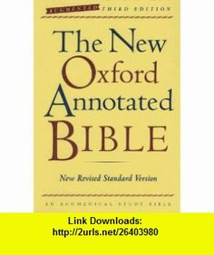 The New Oxford Annotated Bible, Augmented Third Edition, New Revised Standard Version (9780195288766) Carol A. Newsom, Michael D. Coogan, Marc Brettler , ISBN-10: 0195288769  , ISBN-13: 978-0195288766 ,  , tutorials , pdf , ebook , torrent , downloads , rapidshare , filesonic , hotfile , megaupload , fileserve