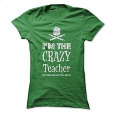 THE CRAZY TEACHER - #man gift #inexpensive gift. SIMILAR ITEMS => https://www.sunfrog.com/Funny/THE-CRAZY-TEACHER-Ladies.html?60505