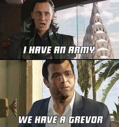 Would Trevor beat Loki's army? Why not :D Rampage mode activated!