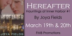"The Many Muses of MaryLynn: FMB  REVIEWS ""Hereafter"" by Joya Fields + Bio and MORE."