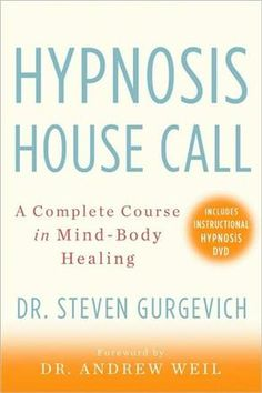 Learn Self-Hypnosis | Dr Steven Gurgevich, PhD | Healing with Hypnosis - Healing with Hypnosis