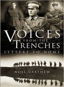 Voices from the Trenches - Noel Carthew