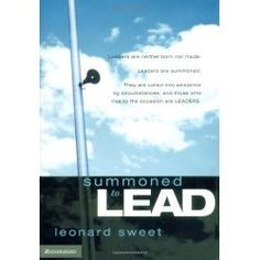 Summoned to Lead by Dr. Leonard Sweet