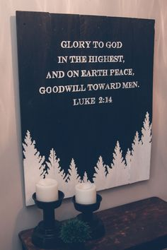 """""""Glory to God in the Highest"""" A great sign for both Christmas and the winter season. Measuring approximately 34""""X28"""", this piece is available in either stain or black wood {please specify in the note section when completing your order} and is $175."""