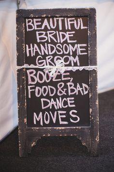 Beautiful Bride, Handsome Groom, Booze, Food & Bad Dance Moves | love this sign! | photo: Jill Tiongco | http://emmalinebride.com/decor/wedding-chalkboard-signs/
