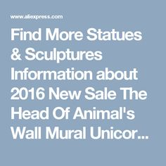 Find More Statues & Sculptures Information about 2016 New Sale The Head Of Animal's Wall Mural Unicorn Ornaments European Home Furnishing Bar Model Room Of Soft Decoration ,High Quality head of animal,China head head Suppliers, Cheap head model from Wooden box / crafts Store on Aliexpress.com