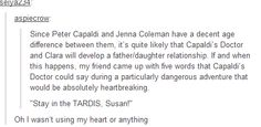 If the Doctor meant to say Clara, but accidentally called her Susan.... It's ok; take my heart(s).