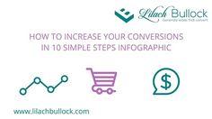 How to Increase Your Conversions in 10 Simple Steps Infographic via @lilachbullock