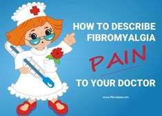How to describe fibromyalgia pain to your doctor