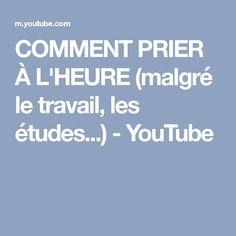 COMMENT PRIER À L'HEURE (malgré le travail, les études...) - YouTube