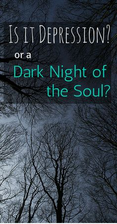Is it Depression or a Dark Night of the Soul?