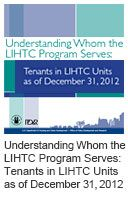 Understanding Whom the LIHTC Program Serves: Tenants in LIHTC Units as of December 31, 2012