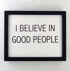 Yo creo en la gente buena