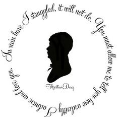 Downloadable Pride & Prejudice quotes for plates. Oh, Mr. Darcy - such a tasty dish!