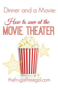 Dinner and a Movie: How to Save Money at the Theater