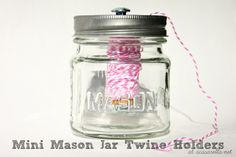 Mini mason jar twine holders hold just one spool to avoid possible tangling...