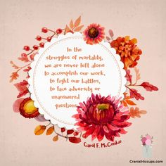 """Oct 2016, """"In the struggles of mortality, we are never left alone to accomplish our work, to fight our battles, to face adversity or unanswered questions."""" Carol F. McConkie #LDSConf"""