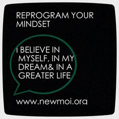 Reprogram your mindset