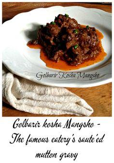 Golbarir Kosha Mangsho - The famous eatery is Calcutta's secret recipe for you! #Indianfood #recipeoftheday #Kolkata #IndependenceDay