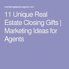 11 Unique Real Estate Closing Gifts | Marketing Ideas for Agents