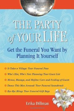 $12.46-$16.95 Baby Certain to appeal to adults of all ages who want a send-off that reflects their interests, achievements, and overall good taste, this upbeat book features helpful tips for throwing a fabulous funeral. As a personal guide to funeral planning, the book explores the full range of creative, culinary, musical, and theatrical possibilities for a well-planned (and self-planned) end-o ...
