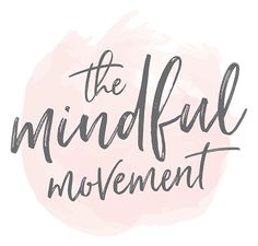 The Mindful Movement – Join the movement.