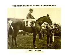 Twenty Grand- 1931 Winner of the Kentucky Derby and Belmont Stakes