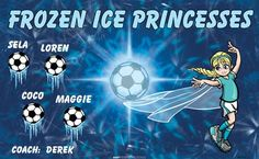 Frozen Ice Princesses B53709  digitally printed vinyl soccer sports team banner. Made in the USA and shipped fast by BannersUSA.  You can easily create a similar banner using our Live Designer where you can manipulate ALL of the elements of ANY template.  You can change colors, add/change/remove text and graphics and resize the elements of your design, making it completely your own creation.