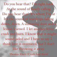 Thomas Rhett - Crash and Burn Country Music Quotes, Country Music Lyrics, Country Songs, Country Life, Story Lyrics, Song Lyric Quotes, Lyrics To Live By, Quotes To Live By, Thomas Rhett Lyrics