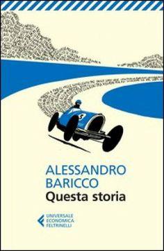 Questa Storia - A. Baricco