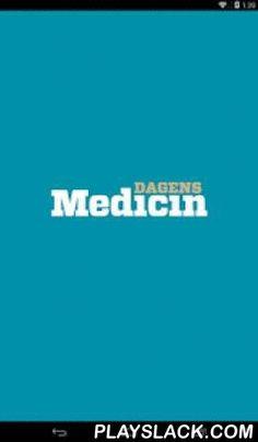Dagens Medicin  Android App - playslack.com , Dagens Medicin är en oberoende nyhetstidning för hela sjukvården och Sveriges ledande nyhetstidning för hälso- och sjukvårdssektorn.Den här appen är bara till för dig som arbetar i hälso- och sjukvården.