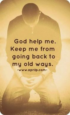 God help me. Keep me from going back to my old ways. Prayer Quotes, Bible Verses Quotes, Bible Scriptures, Faith Quotes, Spiritual Quotes, Word Up, Word Of God, God Help Me, Quotes About God