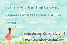 Is there any ways that can help Diabetes with creatinine 3.4 live better ? Actually, in Diabetes Nephropathy, the high creatinine level is caused by long-terms of diabetes. Creatinine level 3.4 is not very high but is still indicate that the kidneys have been damaged moderately, so you should take actions now to prevent further damage to your kidneys.