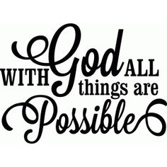 Silhouette Design Store - View Design #49382: 'with god all things are possible' vinyl phrase