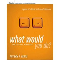 What Would You Do? Participant Workbook-Office Oxygen
