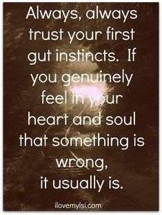 Wow. Really wish I would have trusted mine. I genuinely felt in my heart and soul that you were cheating. Glad to know that my instincts are so refined. And glad to know I'll never, ever be afraid to confront or stand up for myself again. Thanks for teaching me...