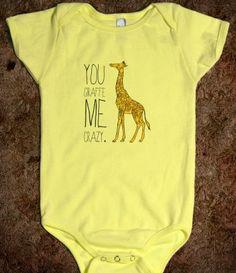 You Giraffe Me Crazy