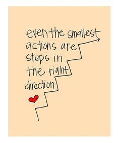 até as mais pequenas ações são passos na direção certa <3