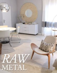 Blog: 'RAW METAL: MIXING METALS AND NEUTRALS IN DÉCOR AND DESIGN.' / fashion / interior design / metallic / neutral