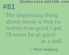 Funny Quotes Perfect For Social Sharing That Will Make You Laugh And Think Love Quotes, Funny Quotes, Funny Memes, Hilarious, Tennis Funny, Tennis Humor, Funny Tennis Quotes, Tennis Tips, Tennis Videos