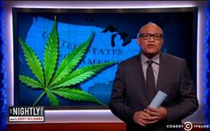 The Nightly Show: Yes We Cannabis | High Times