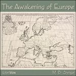 The Awakening of Europe by M. B. Synge.  Read by Laura Caldwell.  Year 3.