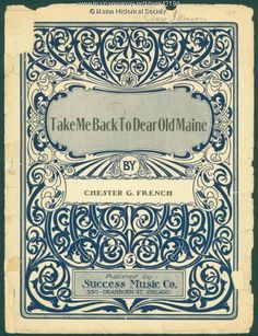 """'Take Me Back to Dear Old Maine,"""" 1906. Item # 42199 on Maine Memory Network"""