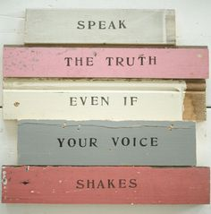 Share your beautiful truth.  Free yourself and  give others the permission to do the same.  Double win.