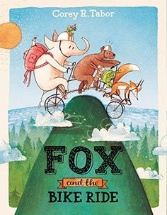 Fox and the Bike Ride by Corey R. Tabor https://www.amazon.com/dp/006239875X/ref=cm_sw_r_pi_dp_x_axl8zbS4JA21D