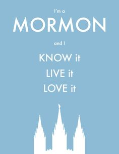 I am proud to be a Mormon.