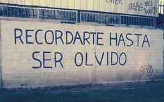 Recordarte hasta ser olvido | Libre Acción poética
