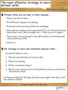 I share with you a strategy to learn phrasal verbs through daily use. You are going to be able to internalize phrasal verbs naturally.