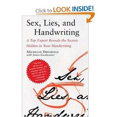 Sex, Lies, and Handwriting: A Top Expert Reveals the Secrets Hidden in Your Handwriting  Very interesting so far